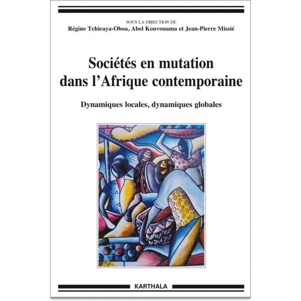 societes-en-mutation-dans-l-afrique-contemporaine-dynamiques-locales-dynamiques-globales