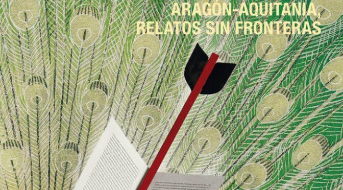 Nuevos asedios a la novela entre fronteras. Aragón-Aquitania, relatos sin fronteras